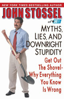 Myths, Lies, and Downright Stupidity: Get Out the Shovel – Why Everything You Know is Wrong